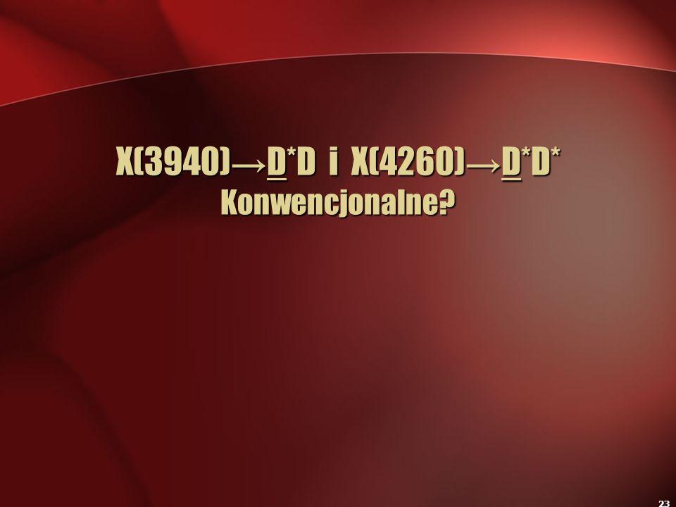X(3940)→D*D i X(4260)→D*D* Konwencjonalne