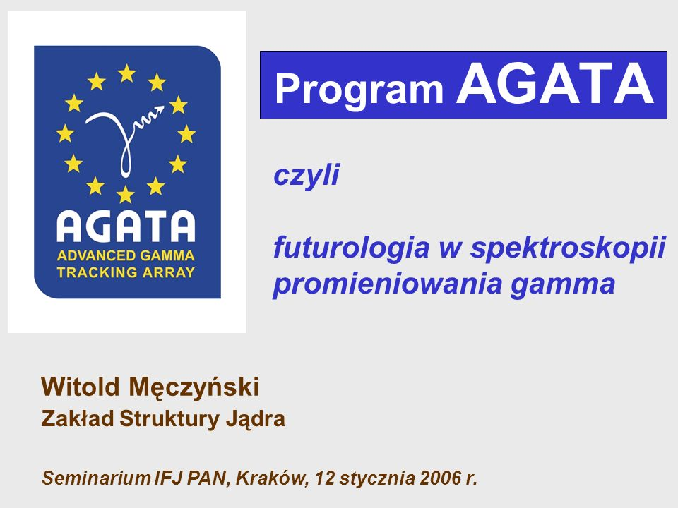 Program AGATA czyli futurologia w spektroskopii promieniowania gamma