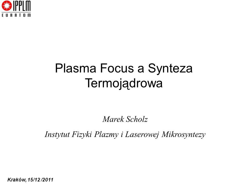 Plasma Focus a Synteza Termojądrowa