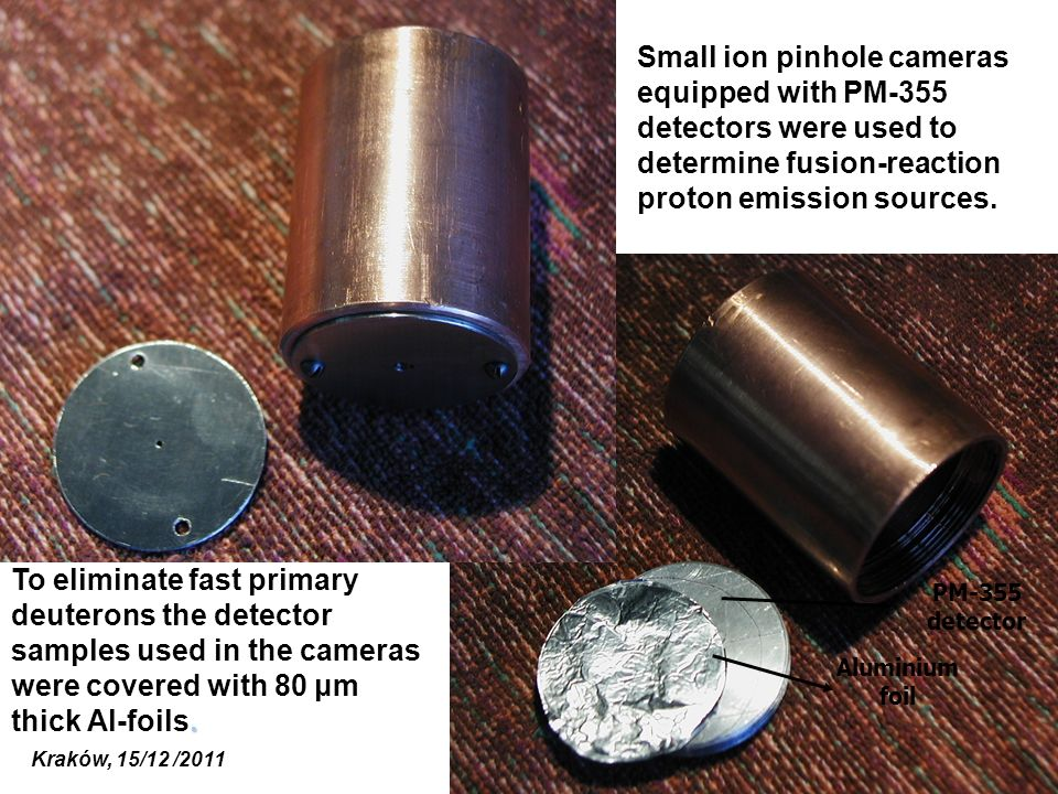 Small ion pinhole cameras equipped with PM-355 detectors were used to determine fusion-reaction proton emission sources.