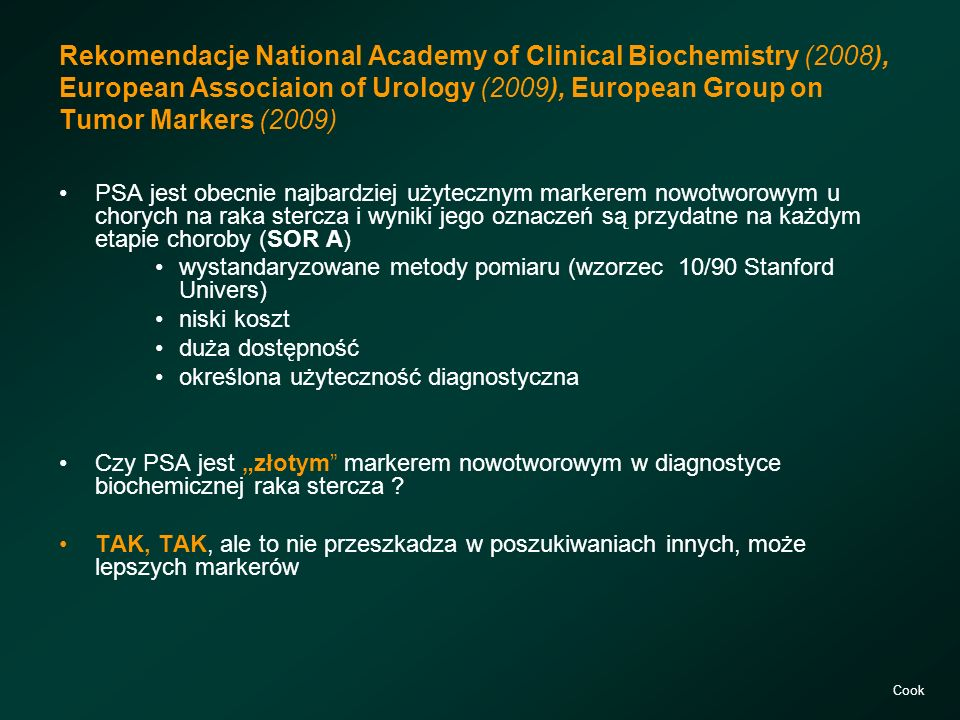 Rekomendacje National Academy of Clinical Biochemistry (2008), European Associaion of Urology (2009), European Group on Tumor Markers (2009)