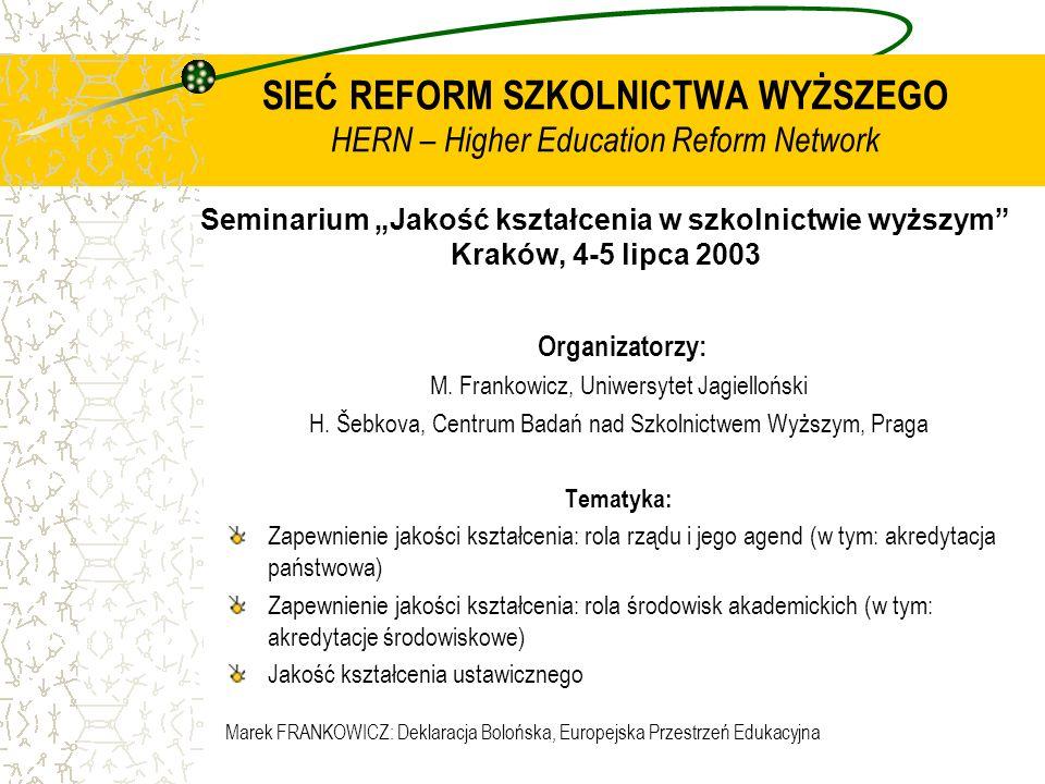 """SIEĆ REFORM SZKOLNICTWA WYŻSZEGO HERN – Higher Education Reform Network Seminarium """"Jakość kształcenia w szkolnictwie wyższym Kraków, 4-5 lipca 2003"""