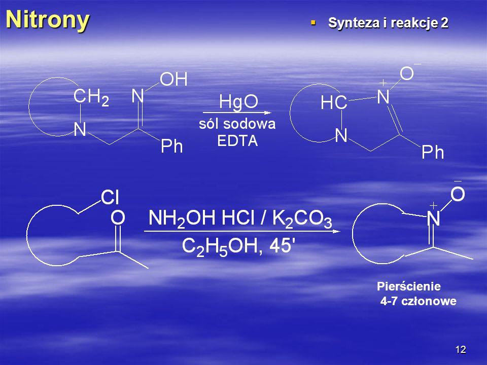Nitrony Synteza i reakcje 2 Pierścienie 4-7 członowe