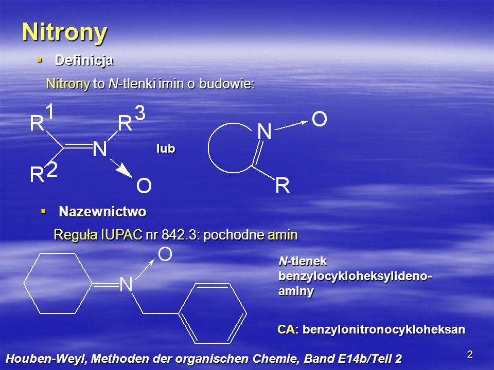 Nitrony Definicja Nitrony to N-tlenki imin o budowie: Nazewnictwo
