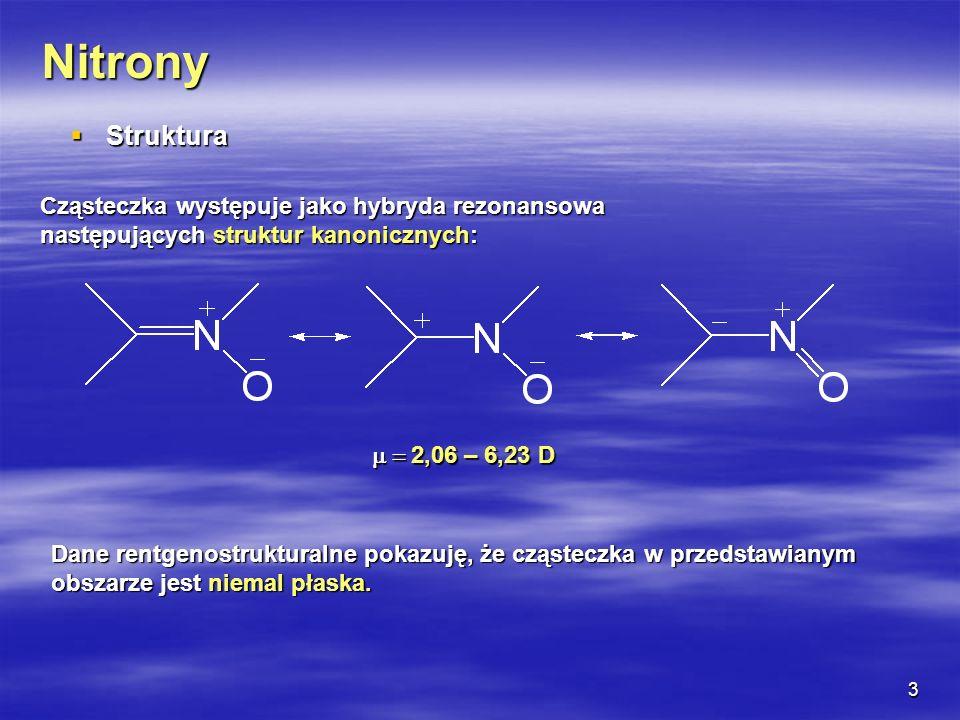 Nitrony Struktura Cząsteczka występuje jako hybryda rezonansowa