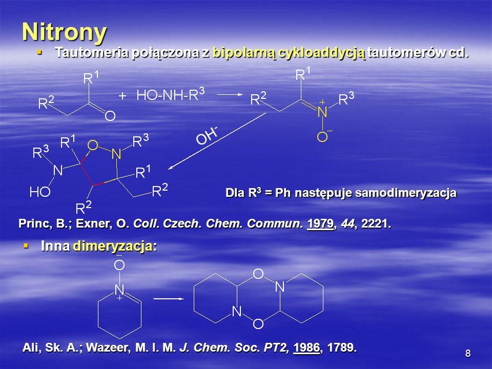 Nitrony Tautomeria połączona z bipolarną cykloaddycją tautomerów cd.