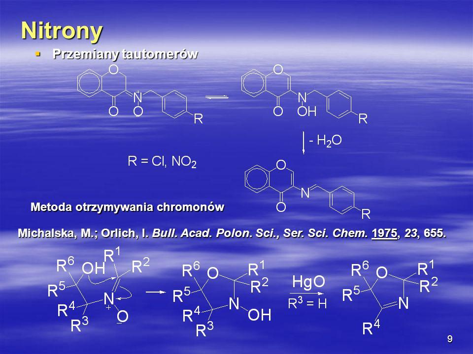 Nitrony Przemiany tautomerów Metoda otrzymywania chromonów