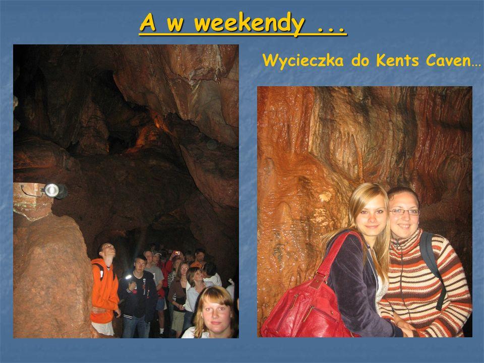 A w weekendy ... Wycieczka do Kents Caven…
