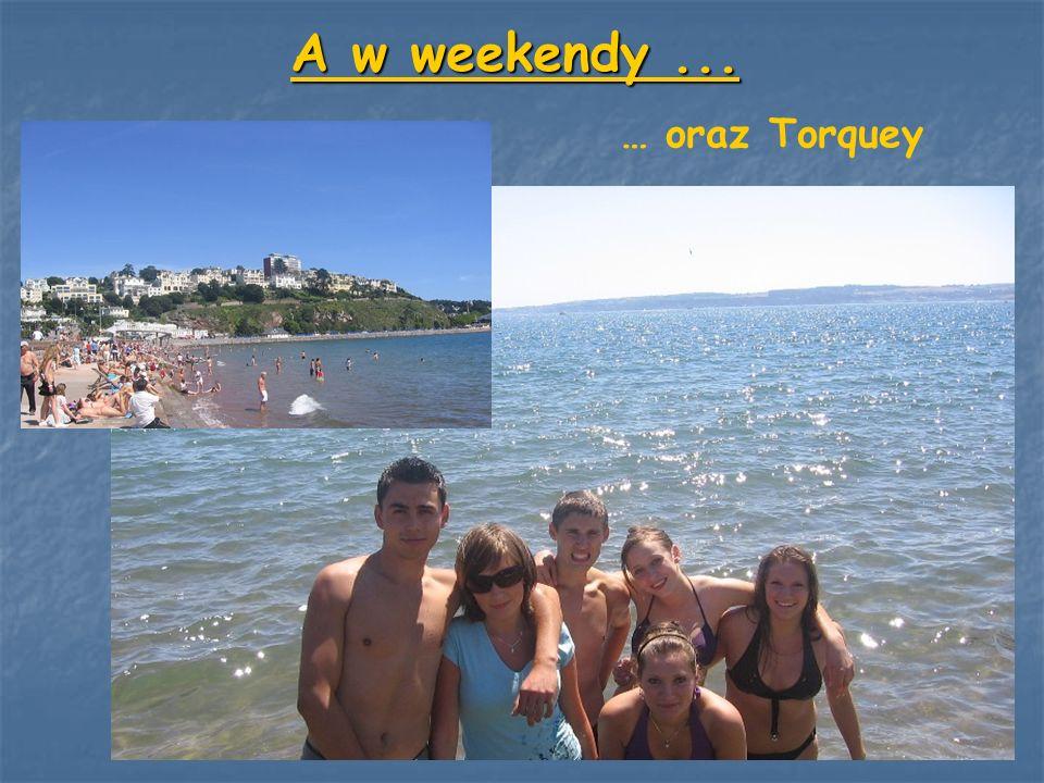 A w weekendy ... … oraz Torquey