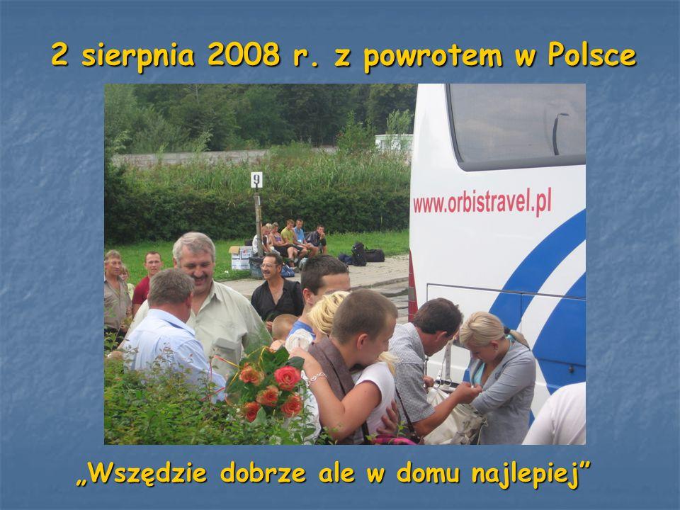 2 sierpnia 2008 r. z powrotem w Polsce