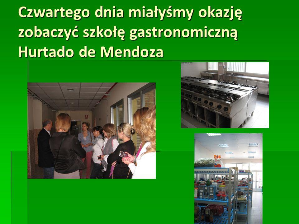 Czwartego dnia miałyśmy okazję zobaczyć szkołę gastronomiczną Hurtado de Mendoza