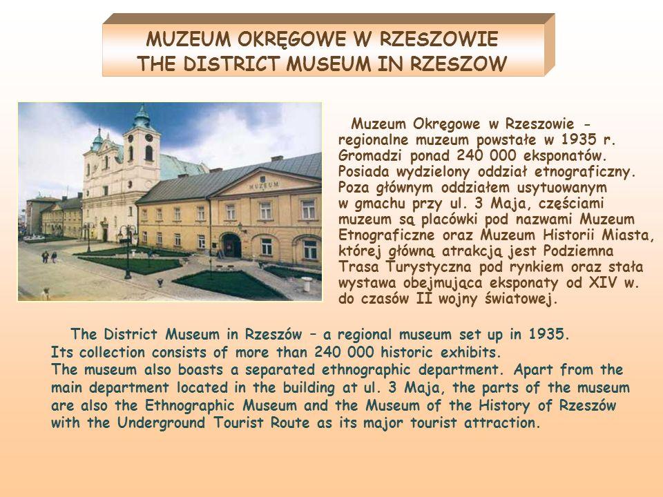 MUZEUM OKRĘGOWE W RZESZOWIE THE DISTRICT MUSEUM IN RZESZOW