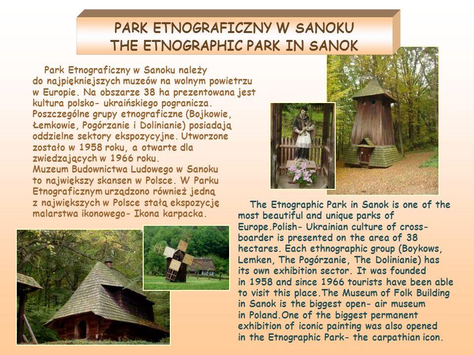 PARK ETNOGRAFICZNY W SANOKU THE ETNOGRAPHIC PARK IN SANOK