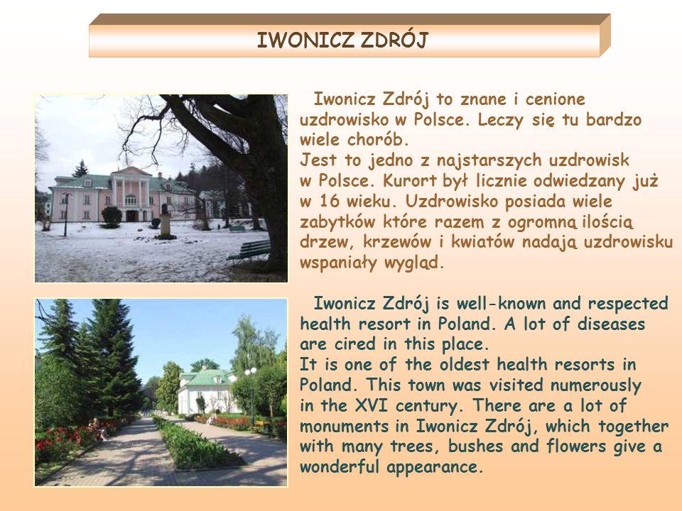IWONICZ ZDRÓJ Iwonicz Zdrój to znane i cenione uzdrowisko w Polsce. Leczy się tu bardzo wiele chorób.