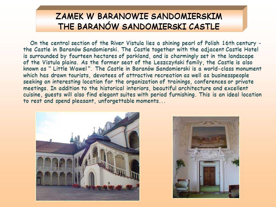 ZAMEK W BARANOWIE SANDOMIERSKIM THE BARANÓW SANDOMIERSKI CASTLE