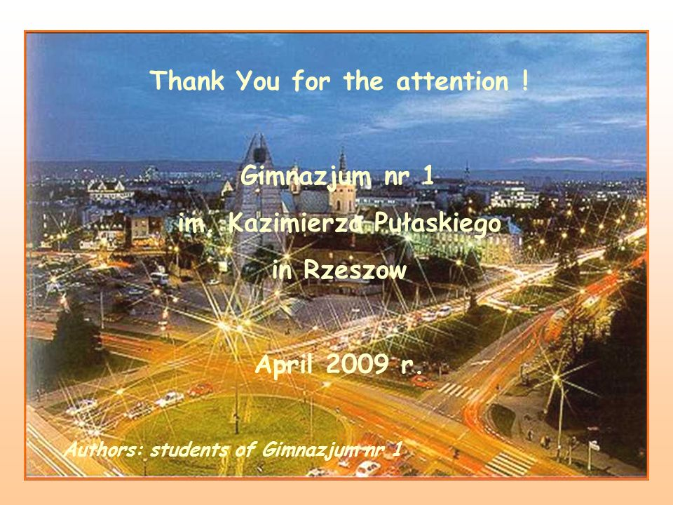 Thank You for the attention ! im. Kazimierza Pułaskiego