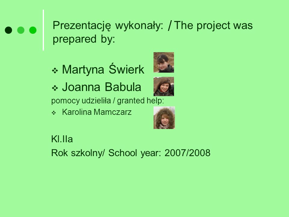 Prezentację wykonały: The project was prepared by: