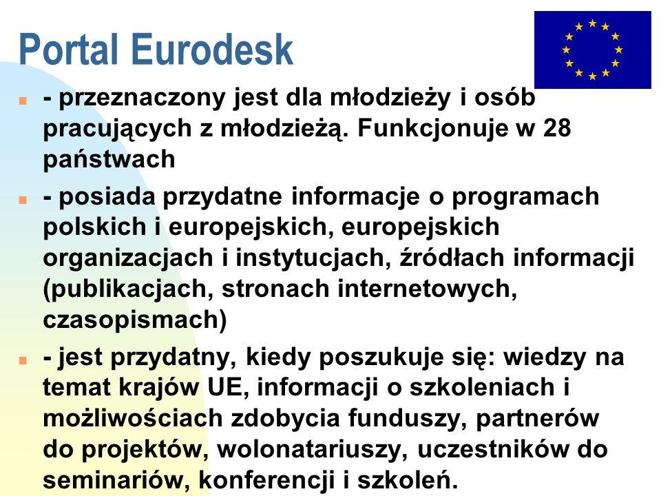 Portal Eurodesk - przeznaczony jest dla młodzieży i osób pracujących z młodzieżą. Funkcjonuje w 28 państwach.