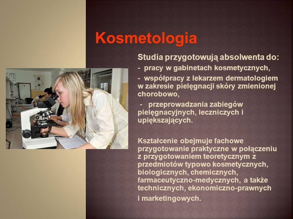 Kosmetologia Studia przygotowują absolwenta do: