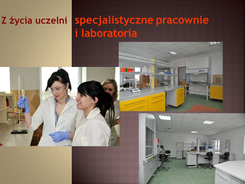 Z życia uczelni specjalistyczne pracownie i laboratoria