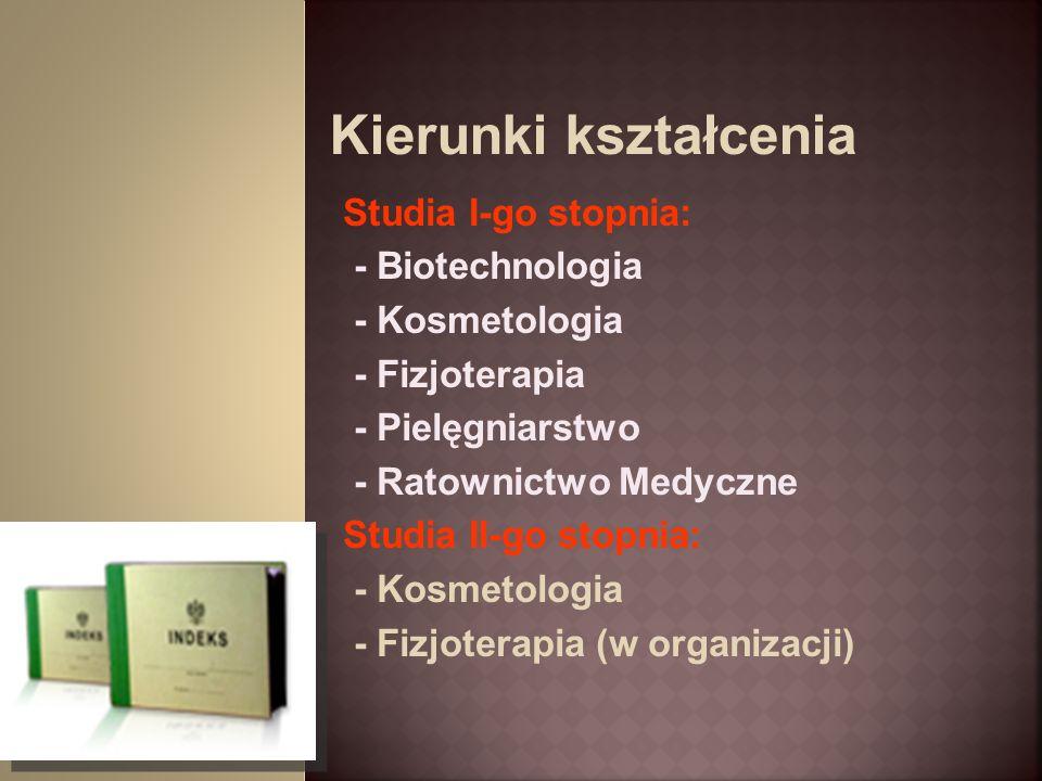 Kierunki kształcenia Studia I-go stopnia: - Biotechnologia