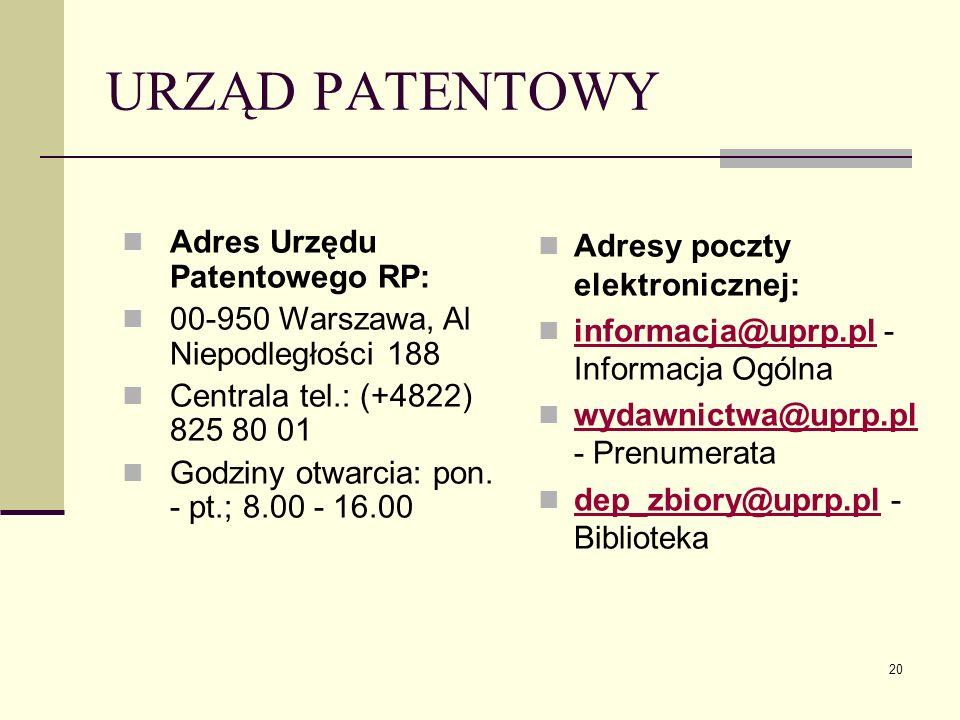 URZĄD PATENTOWY Adres Urzędu Patentowego RP: