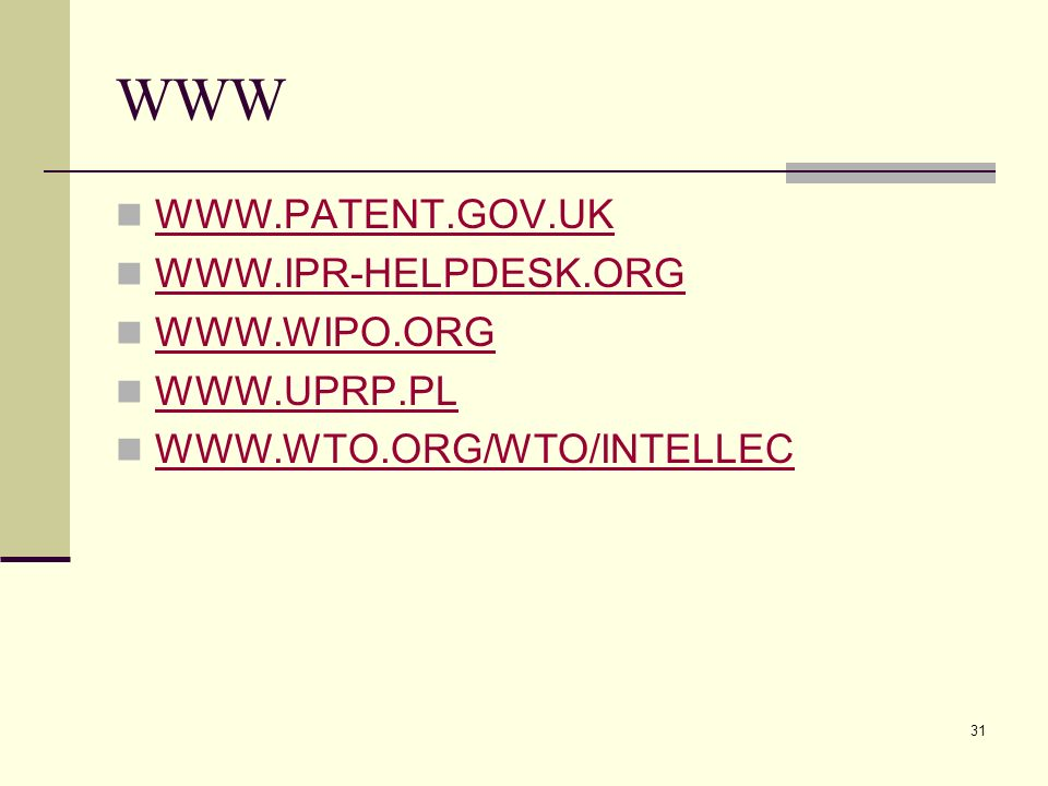 WWW WWW.PATENT.GOV.UK WWW.IPR-HELPDESK.ORG WWW.WIPO.ORG WWW.UPRP.PL
