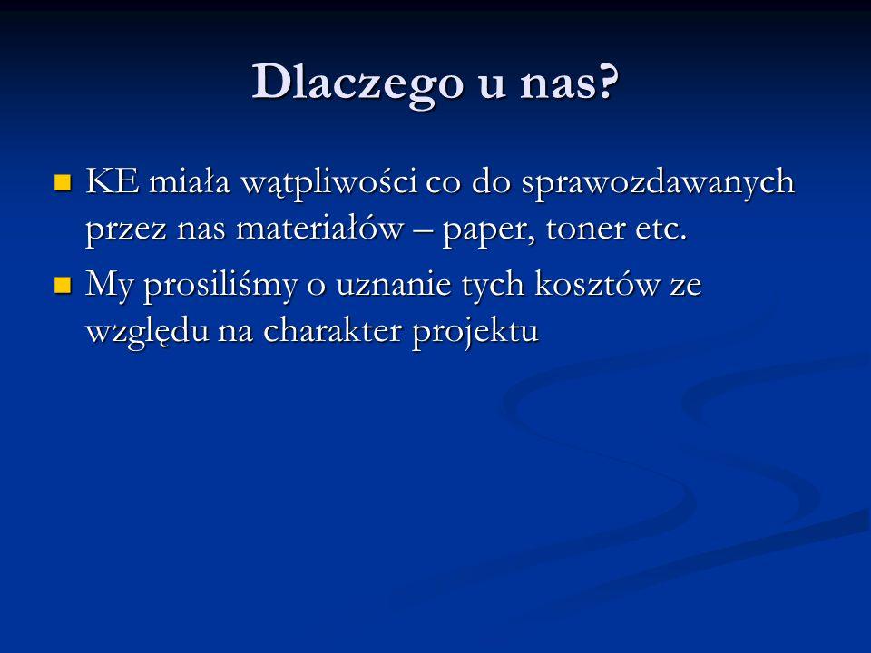 Dlaczego u nas KE miała wątpliwości co do sprawozdawanych przez nas materiałów – paper, toner etc.