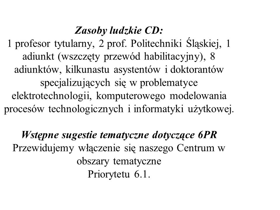 Zasoby ludzkie CD: 1 profesor tytularny, 2 prof