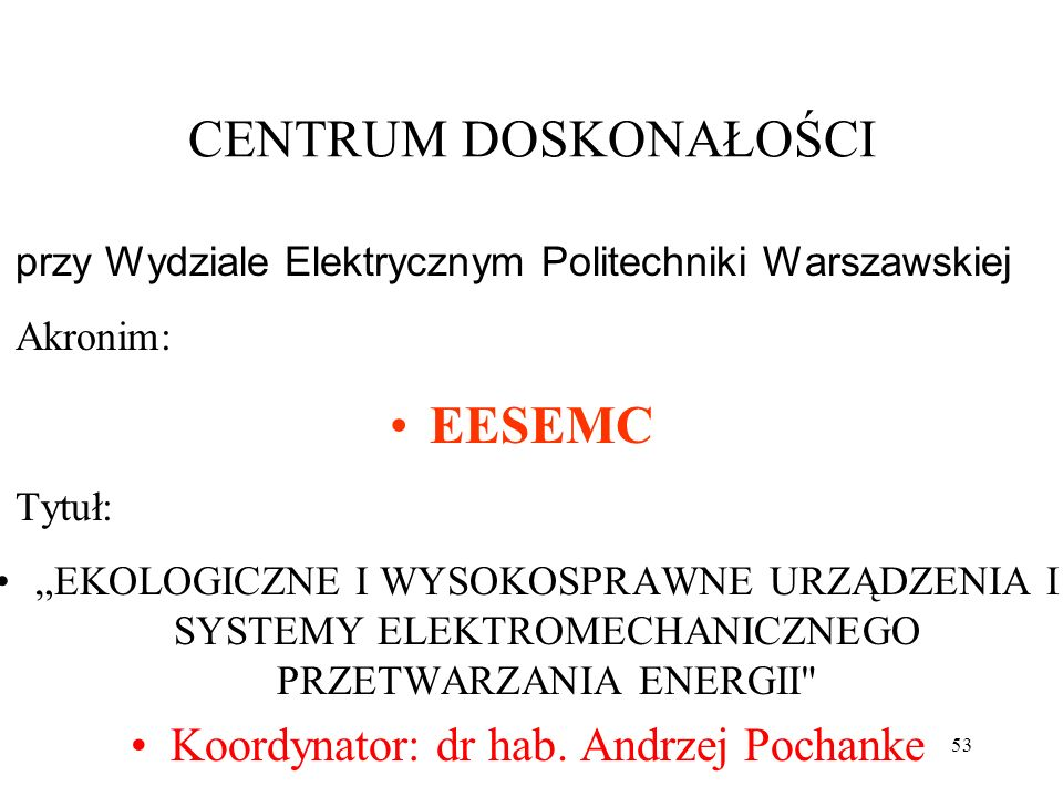 Koordynator: dr hab. Andrzej Pochanke