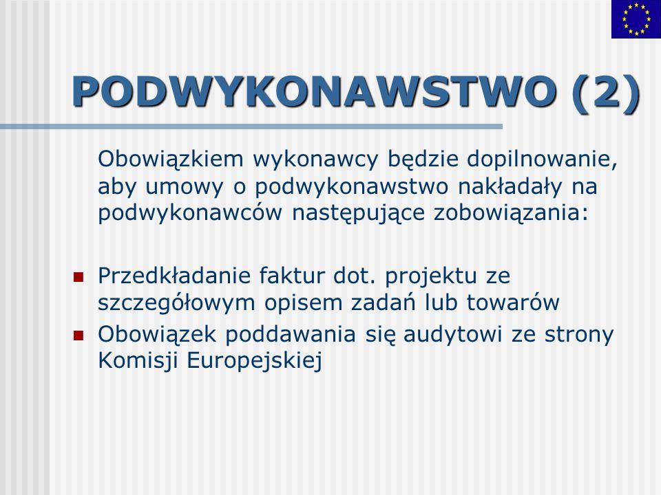 PODWYKONAWSTWO (2) Obowiązkiem wykonawcy będzie dopilnowanie, aby umowy o podwykonawstwo nakładały na podwykonawców następujące zobowiązania: