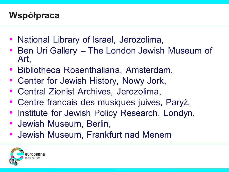 WspółpracaNational Library of Israel, Jerozolima, Ben Uri Gallery – The London Jewish Museum of Art,