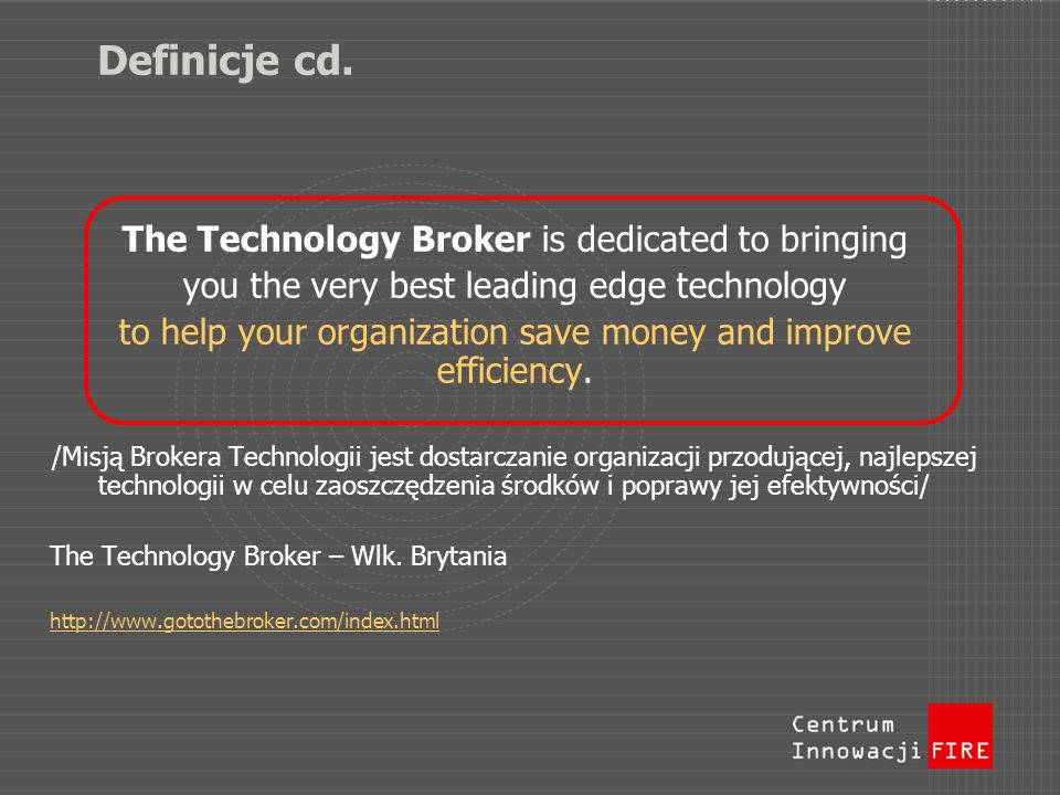 Definicje cd. The Technology Broker is dedicated to bringing