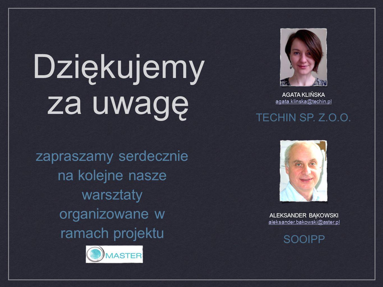 Dziękujemy za uwagę AGATA KLIŃSKA. agata.klinska@techin.pl. TECHIN SP. Z.O.O.