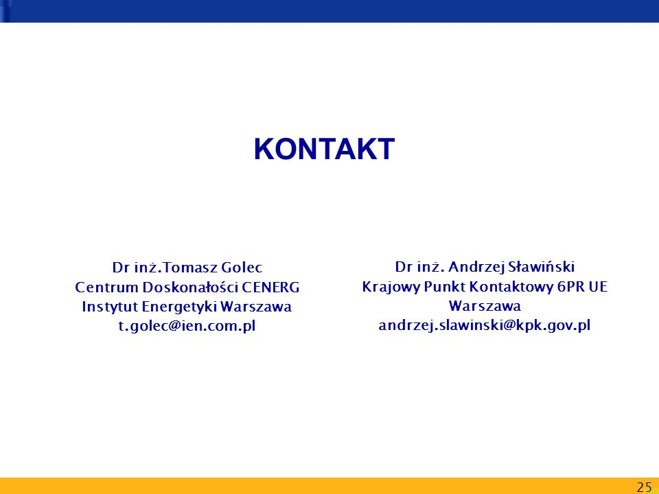 KONTAKT Dr inż.Tomasz Golec Dr inż. Andrzej Sławiński