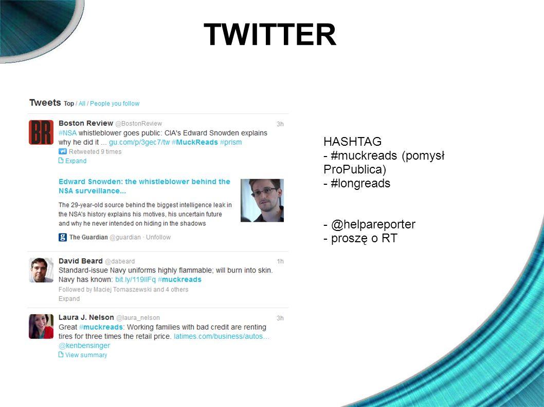 TWITTER HASHTAG - #muckreads (pomysł ProPublica) - #longreads