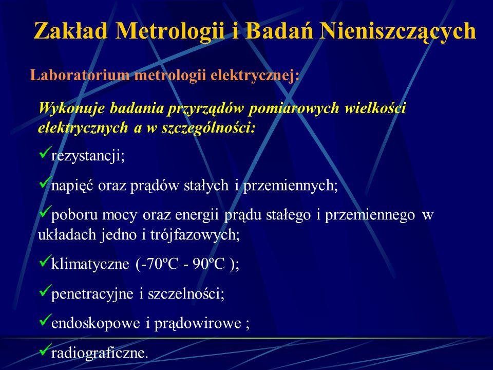 Zakład Metrologii i Badań Nieniszczących