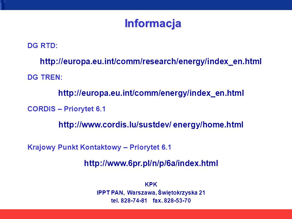 Informacja http://europa.eu.int/comm/research/energy/index_en.html