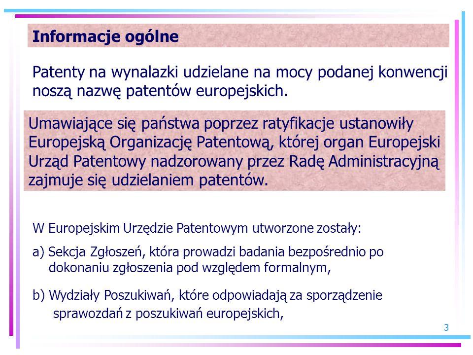 Informacje ogólne Patenty na wynalazki udzielane na mocy podanej konwencji noszą nazwę patentów europejskich.