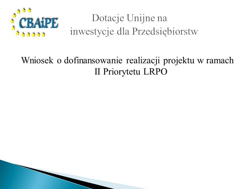 Wniosek o dofinansowanie realizacji projektu w ramach II Priorytetu LRPO