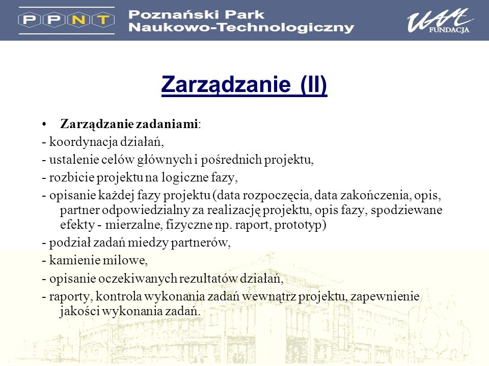 Zarządzanie (II) Zarządzanie zadaniami: - koordynacja działań,