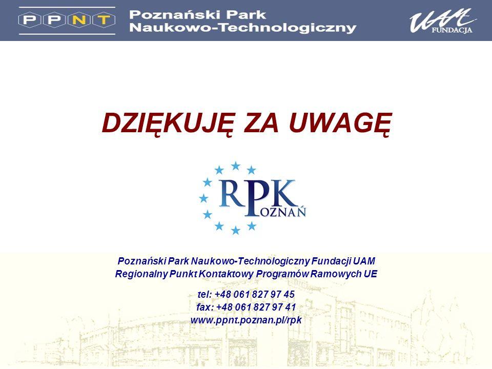 DZIĘKUJĘ ZA UWAGĘ Poznański Park Naukowo-Technologiczny Fundacji UAM