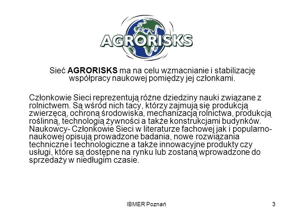 Sieć AGRORISKS ma na celu wzmacnianie i stabilizację współpracy naukowej pomiędzy jej członkami.