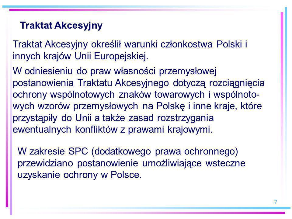 Traktat AkcesyjnyTraktat Akcesyjny określił warunki członkostwa Polski i innych krajów Unii Europejskiej.