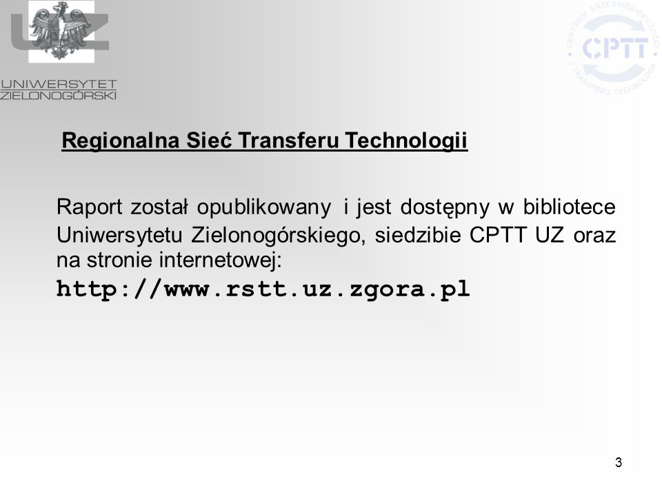 http://www.rstt.uz.zgora.pl Regionalna Sieć Transferu Technologii