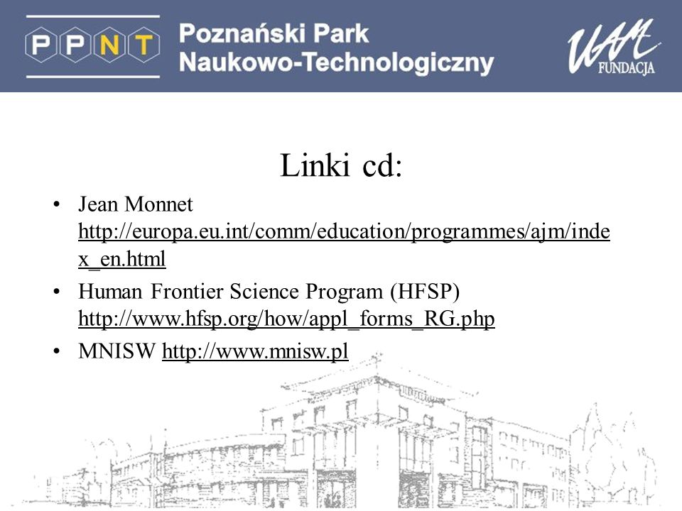 Linki cd: Jean Monnet http://europa.eu.int/comm/education/programmes/ajm/index_en.html.