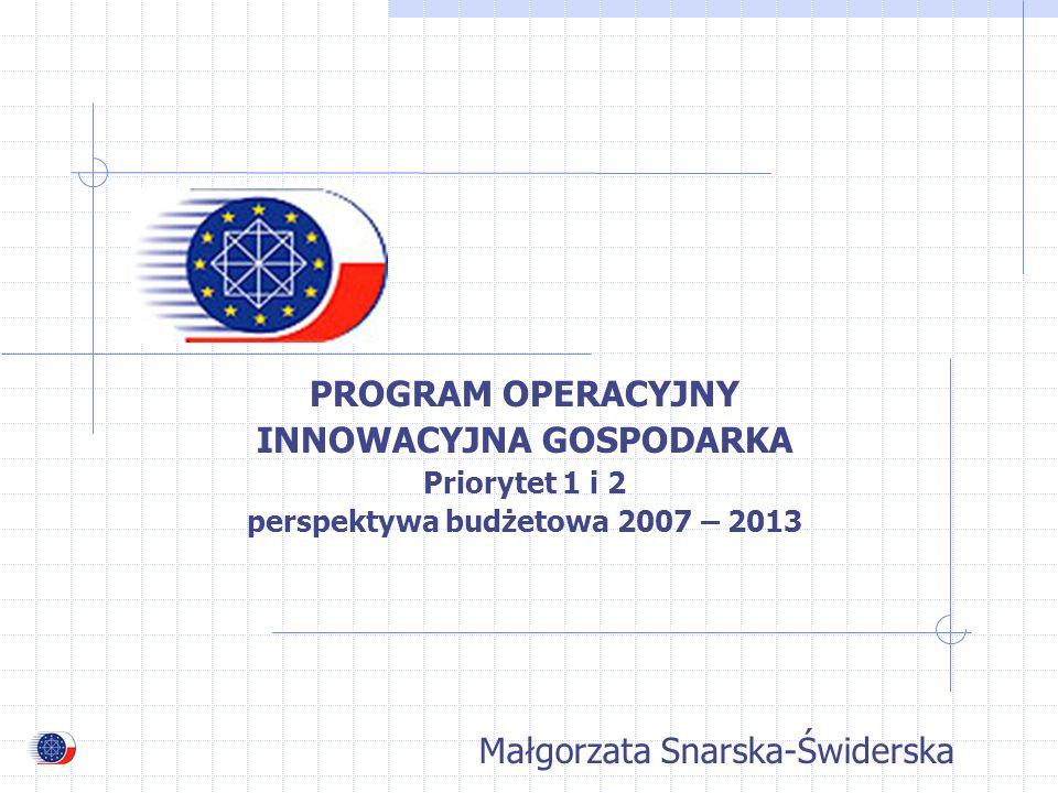 INNOWACYJNA GOSPODARKA perspektywa budżetowa 2007 – 2013