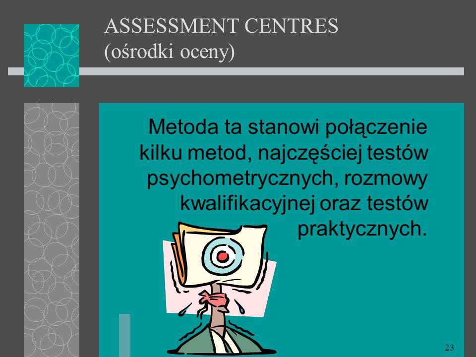 ASSESSMENT CENTRES (ośrodki oceny)