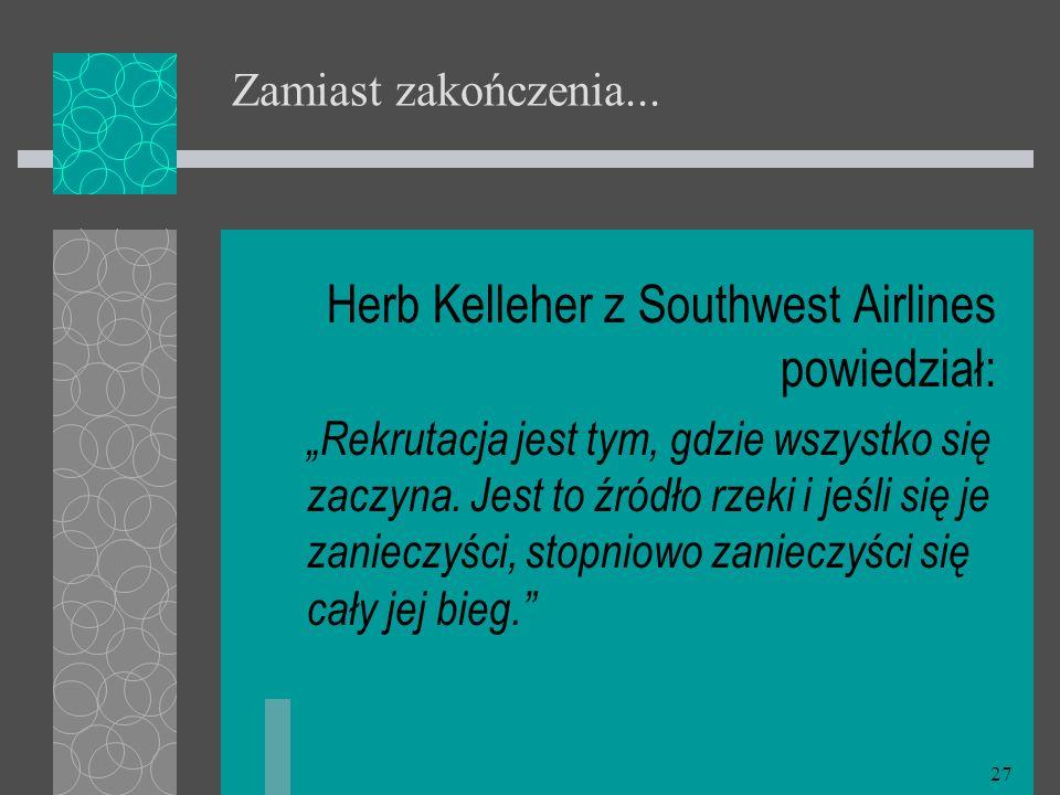 Herb Kelleher z Southwest Airlines powiedział: