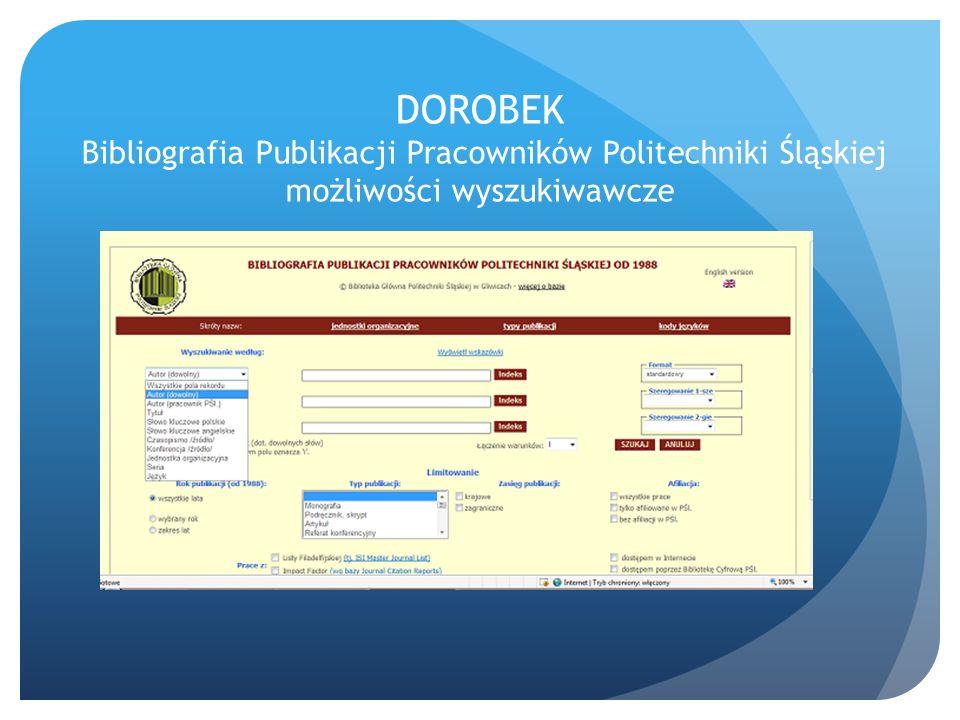 DOROBEK Bibliografia Publikacji Pracowników Politechniki Śląskiej możliwości wyszukiwawcze
